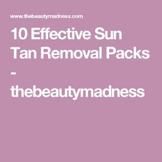 10 Effective Sun Tan Removal Packs - thebeautymadness