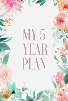 My 5 year plan | Setting goals, creating a path