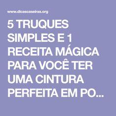 5 TRUQUES SIMPLES E 1 RECEITA MÁGICA PARA VOCÊ TER UMA CINTURA PERFEITA EM POUCO TEMPO!