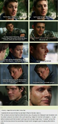 "Dean. His brother is the most important thing to him. I love that he finally tells Sam how he really feels which is what Sam desperately wanted. ""I want you to drop the act and be my brother again... Just 'cause."""