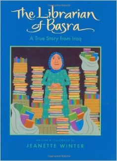 The Librarian of Basra: A True Story from Iraq: Jeanette Winter: 9780152054458: Amazon.com: Books