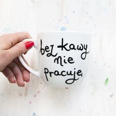 Bez kawy nie pracuję - kubek XL (napis) - miamilu - Kubki i filiżanki
