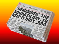 READ ALL ABOUT IT!!! Exodus 20:8-11. Remember the Sabbath day, to keep it holy. Six days shalt thou labour, and do all thy work: But the seventh day is the Sabbath of the LORD thy God: in it thou shalt not do any work, thou, nor thy son, nor thy daughter, thy manservant, nor thy maidservant, nor thy cattle, nor thy stranger that is within thy gates: For in six days the LORD made heaven and earth, the sea, and all that in them is...