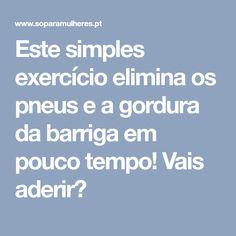 Este simples exercício elimina os pneus e a gordura da barriga em pouco tempo! Vais aderir?