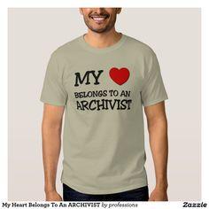 My Heart Belongs To An ARCHIVIST Shirt