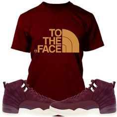 ee711264495bf1 Jordan Retro 12 Bordeaux Sneaker Tees Shirt to Match - TO THE FACE PG