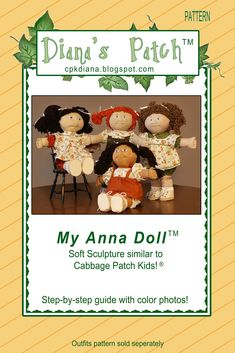 Diana's Patch - Custom Cabbage Patch Kids and Clothing: My Anna Doll Soft Sculpture Pattern Kids Patterns, Doll Patterns, Clothing Patterns, Knitting Patterns, Hood Pattern, Cabbage Patch Kids Dolls, Child Doll, Soft Sculpture, Ooak Dolls