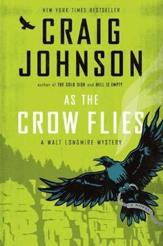 The latest book in the #Longmire series: As The Crow Flies