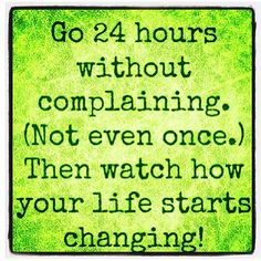 no complaining...not even once ;)