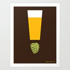 Beer: India Pale Ale Art Print by David Foglesong - $18.00