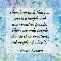 Brene Brown Creativity Quote
