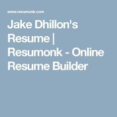 Jake Dhillon's Resume   Resumonk - Online Resume Builder
