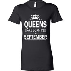 QUEENS ARE BORN IN SEPTEMBER- BIRTHDAY SHIRT, HOODIE, TANK