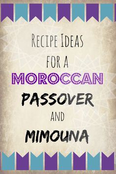 Recipes Ideas for a Moroccan Passover and Mimouna - MarocMama