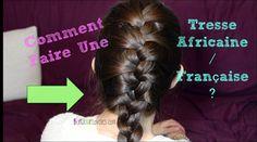 Comment faire une Tresse Africaine - Tresse Française ?