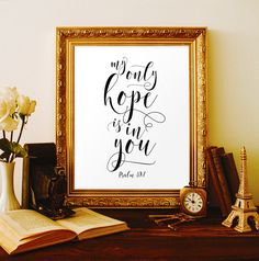 Religious sayings Bible verse Calligraphy sign Christian printables Psalm 39:7 My only hope is in you Religious quotes Christian word art by ViolaMirabilisPrints on Etsy