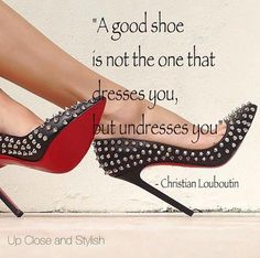 Christian Louboutin OFF! Christian Louboutin quote: A good shoe is not the one that dresses you but undresses you. - Up Close and Stylish Heels Quotes, Manolo Blahnik Heels, Princesa Diana, Sexy Heels, High Heels, Fashion Heels, Fashion Outfits, Christian Louboutin Shoes, Skinny