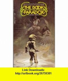 THE BOOK OF PARADOX Louise Cooper ,   ,  , ASIN: B000MZC4AC , tutorials , pdf , ebook , torrent , downloads , rapidshare , filesonic , hotfile , megaupload , fileserve