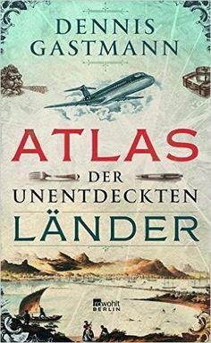 Atlas der unentdeckten Länder: Amazon.de: Dennis Gastmann: Bücher