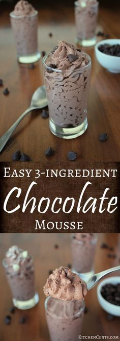 Easy 3-ingredient Chocolate Mousse | KitchenCents.com Light, chocolate-y, smooth and whips up in less than 5 minutes. It\'s a perfect dessert for any night of the week!