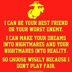 USMC - the price of war means using cover effectively, to camouflage and disappear, to only get as close to an enemy as needed to take em out and totally ruin their party Marine Quotes, Usmc Quotes, Military Quotes, Military Humor, Military Life, Usmc Humor, Military Terms, Military Box, Military Ranks
