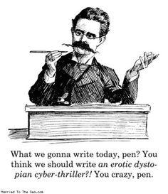 Pen, you crazy