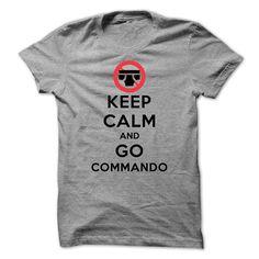 Keep Calm and Go Commando T Shirts, Hoodies. Check price ==► https://www.sunfrog.com/LifeStyle/-Keep-Calm-and-Go-Commando-SportsGrey-27615248-Guys.html?41382