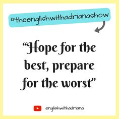 English Proverbs - Hope for the best, prepare for the worst