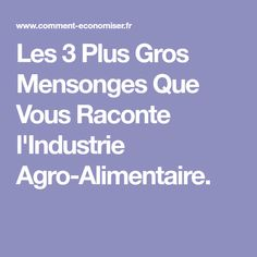 Les 3 Plus Gros Mensonges Que Vous Raconte l'Industrie Agro-Alimentaire. 3 D, Nutrition, Articles, Food, Other, Food And Drinks