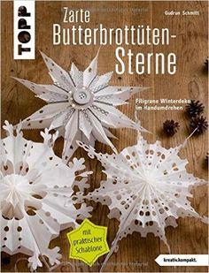 Zarte Butterbrottütensterne kreativ.kompakt. : Filigrane Winterdeko im Handumdrehen: Amazon.de: Gudrun Schmitt: Bücher