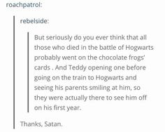 This thought about Teddy Lupin. // 18 HARRY POTTER THOUGHTS YOU SHOULDN'T READ IF YOU CRY EASILY