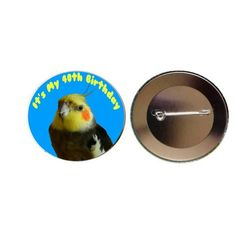 Cockatiel - It's My 40th Birthday 55mm Blue Button Pin Badge (PG-0623)