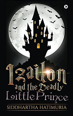 Izailon and the Deadly Little Prince, http://a.co/78zZCnN