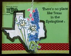 """Sample by DTM Megan Bickers using our Texana Designs Jam'n Texas Outline, Jam'n Daffodil, Jam'n Wildflower Tall, Jam'n Bluebonnet and """"There's no place like TEXAS in the Springtime"""" stamps."""