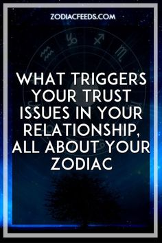What Triggers Your Trust Issues In Your Relationship, All About Your Zodiac