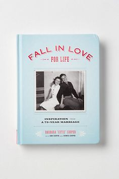 Inspiration for your own love story.     Fall in Love for Life: Inspiration from a 73-Year Marriage. From Anthropologie.