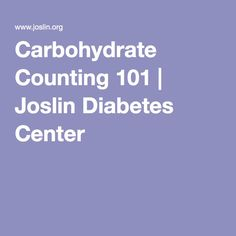 Carbohydrate Counting 101 | Joslin Diabetes Center