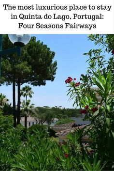 Pinterest - Four Seasons Fairways, Four Seasons Fairways, Quinta do Lago, Portugal (1)