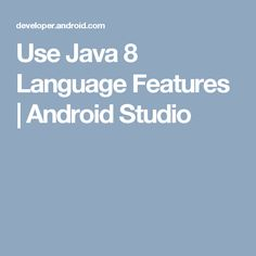Discover the Java 8 language features you can use, how to properly configure your project to use them, and any known issues you may encounter. Android Studio, Android Developer, Year 2, Java, Software, Language, Writing, Group, Languages