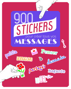"""""""900 stickers pour créer tous vos messages"""" - Éditions First Suivi de projet éditorial, pointage d'épreuves et validation du BAT."""