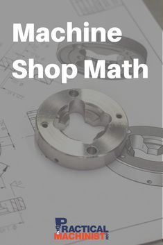 Machine Shop Math Machine shop math can be challenging and having the right tools and sources to deal with that can save time and money. Here's how to step up your math. Small Metal Lathe, Metal Lathe Tools, Metal Working Machines, Metal Working Tools, Mechanical Engineering Design, Latest Technology Gadgets, Workshop Layout, Machinist Tools, Wooden Ladder