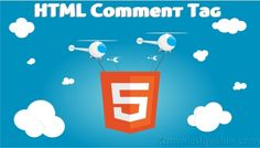 HTML Comment tag And its Advantages.