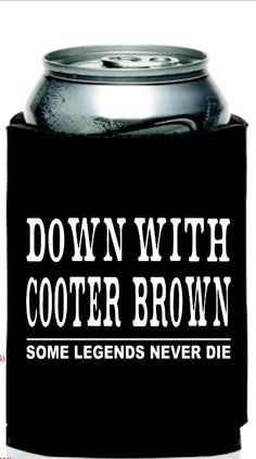 Cooter Brown Koozie on Etsy, $5.00
