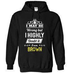 If Your Name Is BROWN Then This Is Just For You T-Shirts, Hoodies. Check Price Now ==► https://www.sunfrog.com/No-Category/If-Your-Name-Is-BROWN-Then-This-Is-Just-For-You-3782-Black-19602973-Hoodie.html?41382