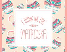 "Check out new work on my @Behance portfolio: ""I think we live in a matrioska - Illustration"" http://on.be.net/1IbB7UR"