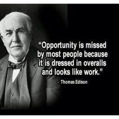Opportunity is in direct proportion to a person's work ethic.