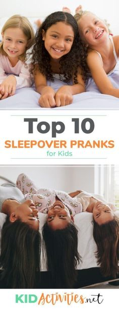 A collection of sleepover pranks for kids. Some funny, some scary, all entertaining. # Pranks for sleepovers Top 10 Sleepover Pranks for Kids