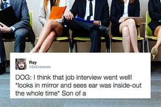 22 Tweets About Job Interviews That'll Actually Make You Laugh