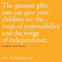 The wings of independence -  the greatest gift to your children.