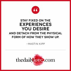 Visual Inspiration: Stay Fixed On The Experiences You Desire
